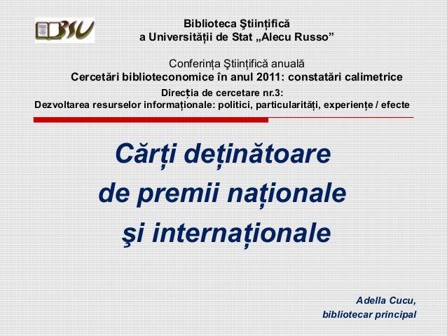 Adella Cucu: •Cărţi deţinătoare de premii naţionale şi internaţionale