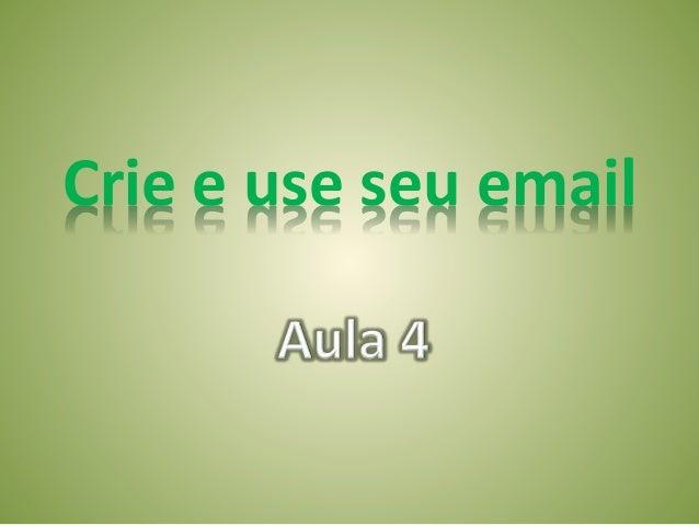 Crie e use seu email