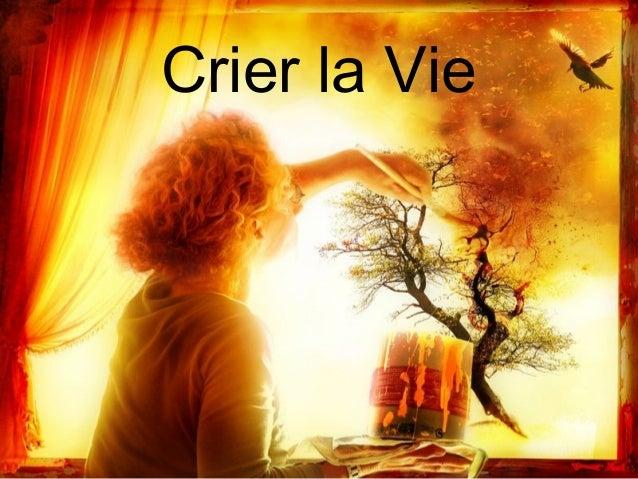 Crier la Vie