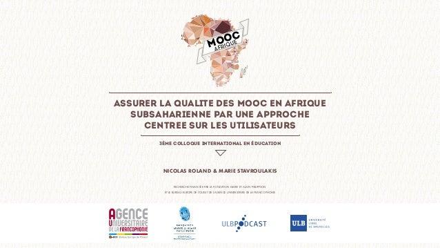 MOOC AFRIQUE ASSURER LA QUALITE DES MOOC EN AFRIQUE SUBSAHARIENNE PAR UNE APPROCHE CENTREE SUR LES UTILISATEURS NICOLAS RO...