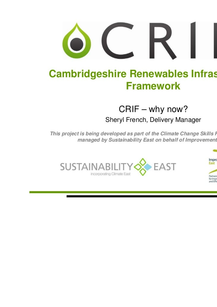 Cambridgeshire Renewables Infrastructure              Framework                            CRIF – why now?                ...