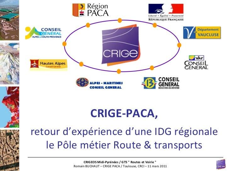 CRIGE-PACA, retour d'expérience d'une IDG régionale le Pôle métier Route & transports ALPES - MARITIMES CONSEIL GENERAL