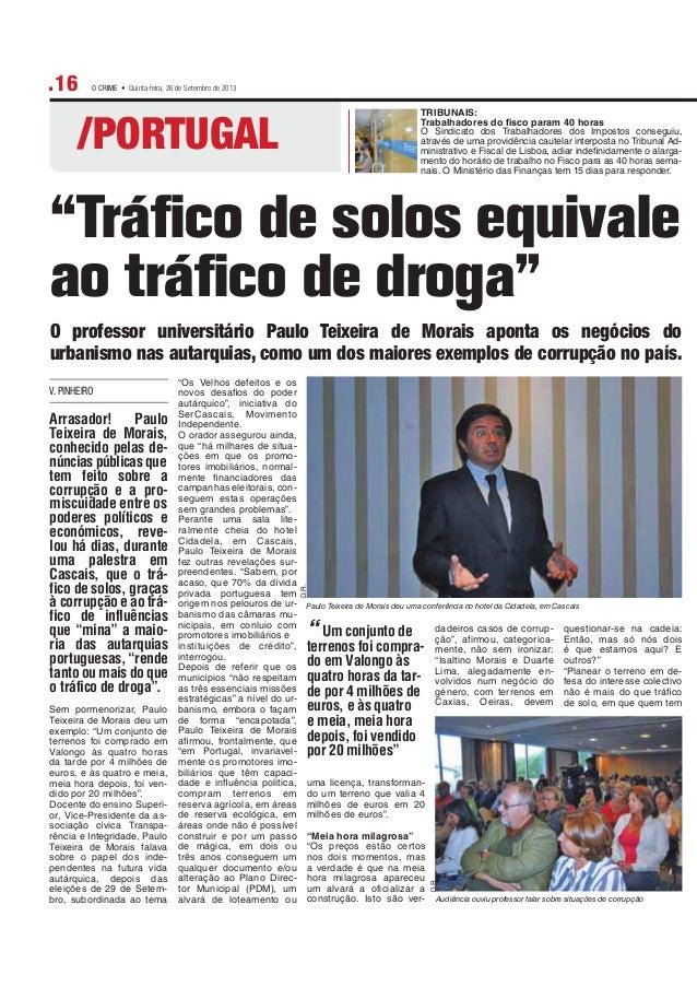 O CRIME • Quinta-feira, 26 de Setembro de 2013 /PORTUGAL .16 V. PINHEIRO Sem pormenorizar, Paulo Teixeira de Morais deu um...