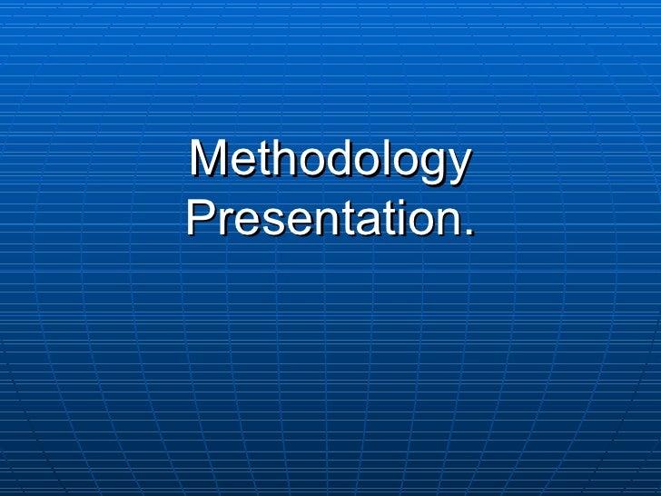 Methodology Presentation.