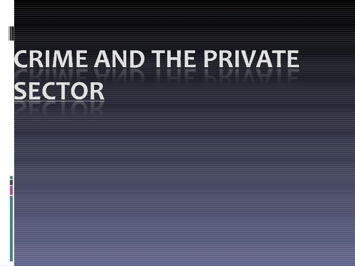 Crime and the Private Sector