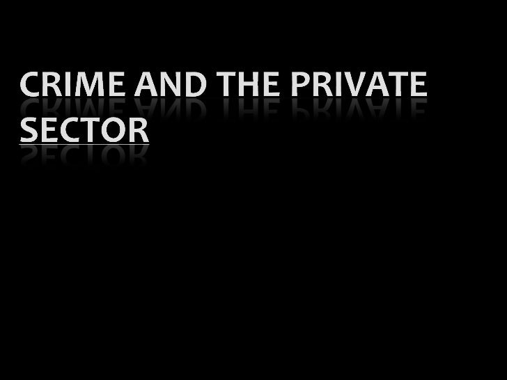 Crime and the private sector (1)