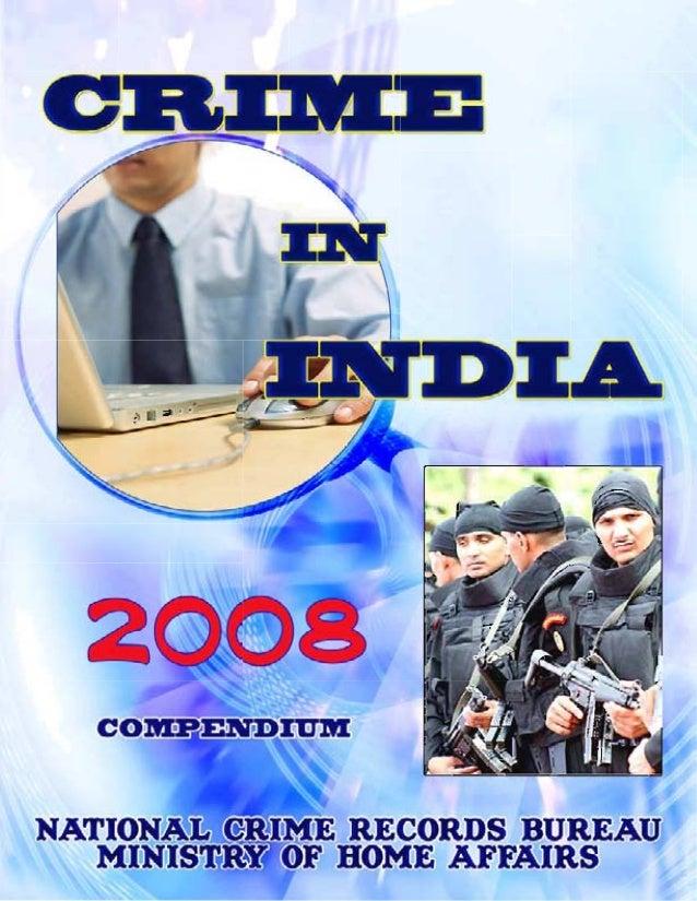 Crime in India2008CompendiumISO 9001 : 2000:26172324, 26105353, 26177442National Crime Records BureauMinistry of Home Affa...