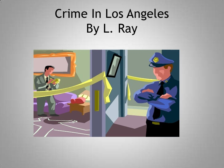Crime In Los AngelesBy L. Ray<br />