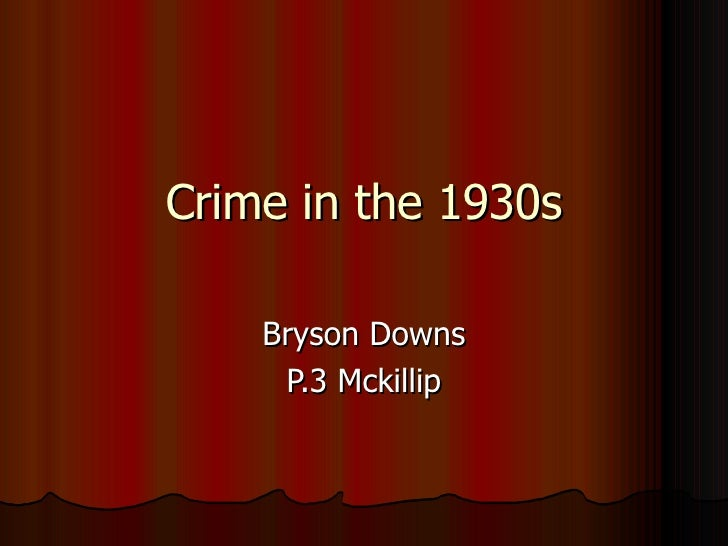 Crime in the 2930s