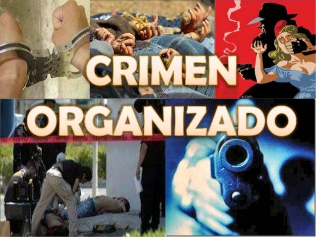 Estructuras sociales compuestas por individuos que se organizan para cometer acciones delictivas. Entre dichas acciones su...