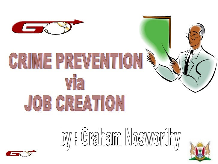 Administer Crime Differently…Stop Fire fighting                   •   Understand causes of Crime                   •   Und...