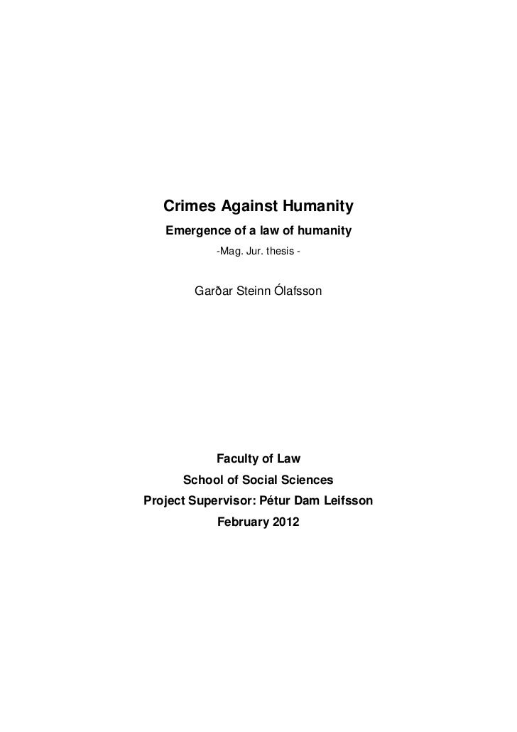 Crimes Against Humanity   Emergence of a law of humanity            -Mag. Jur. thesis -        Garðar Steinn Ólafsson     ...