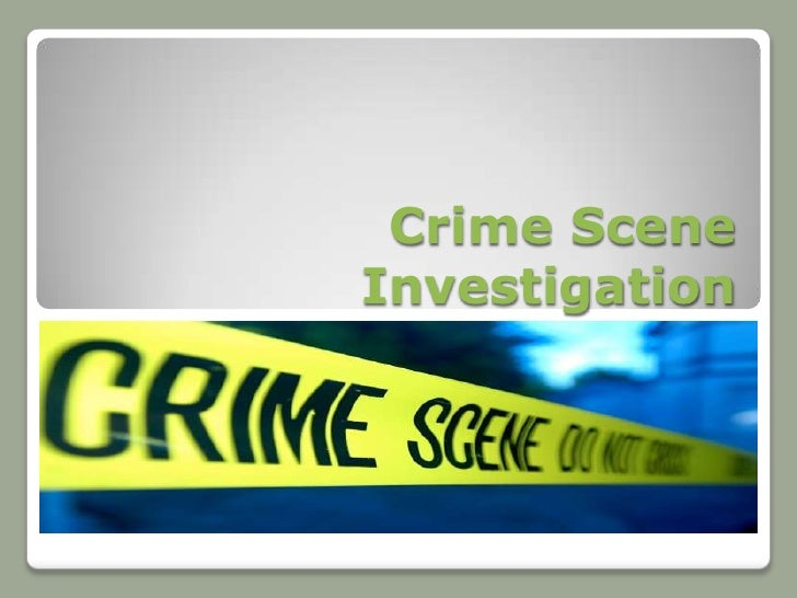 Crime SceneInvestigation