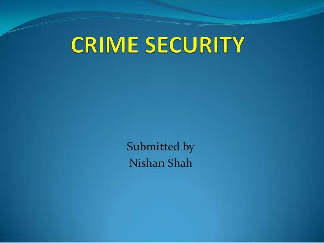 Crime security.