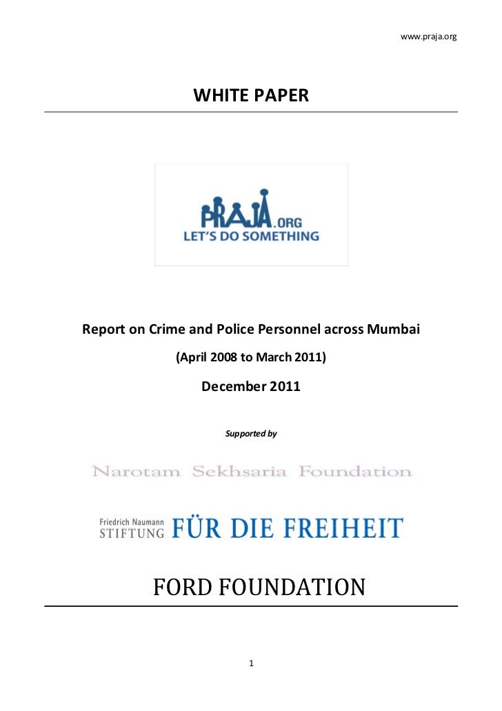 www.praja.org                WHITE PAPERReport on Crime and Police Personnel across Mumbai             (April 2008 to Marc...