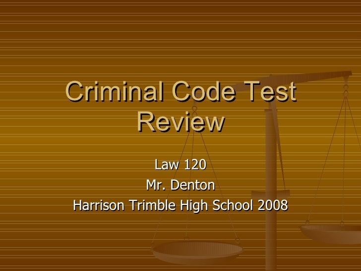 Criminal  Code  Test  Review