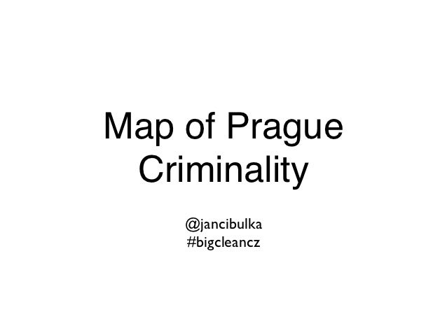 Map of Prague Criminality    @jancibulka    #bigcleancz