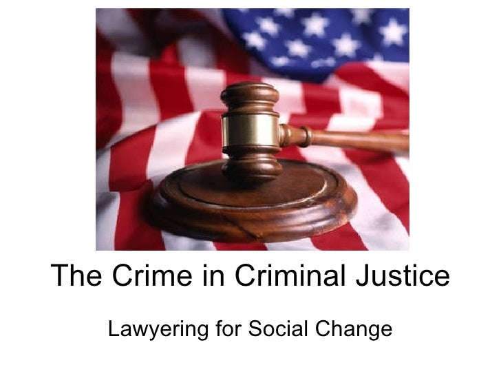 The Crime in Criminal Justice Lawyering for Social Change