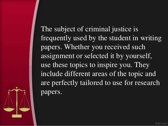 Good topics for research papers in criminal justice