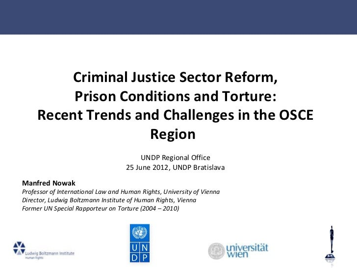 Criminal Justice Sector Reform,          Prison Conditions and Torture:     Recent Trends and Challenges in the OSCE      ...