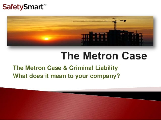 The Metron Case & Criminal LiabilityWhat does it mean to your company?