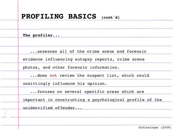 does psychological profiling assist criminal investigations Investigative psychology investigative psychology is the cognitive processes--that can assist an investigation investigative psychology is an evolving.