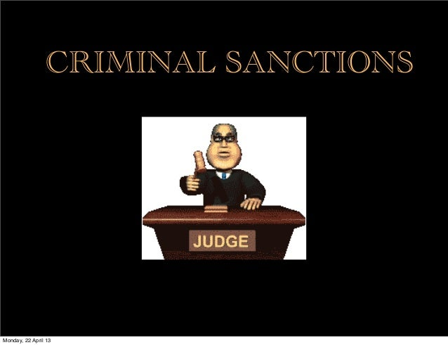 CRIMINAL SANCTIONSMonday, 22 April 13