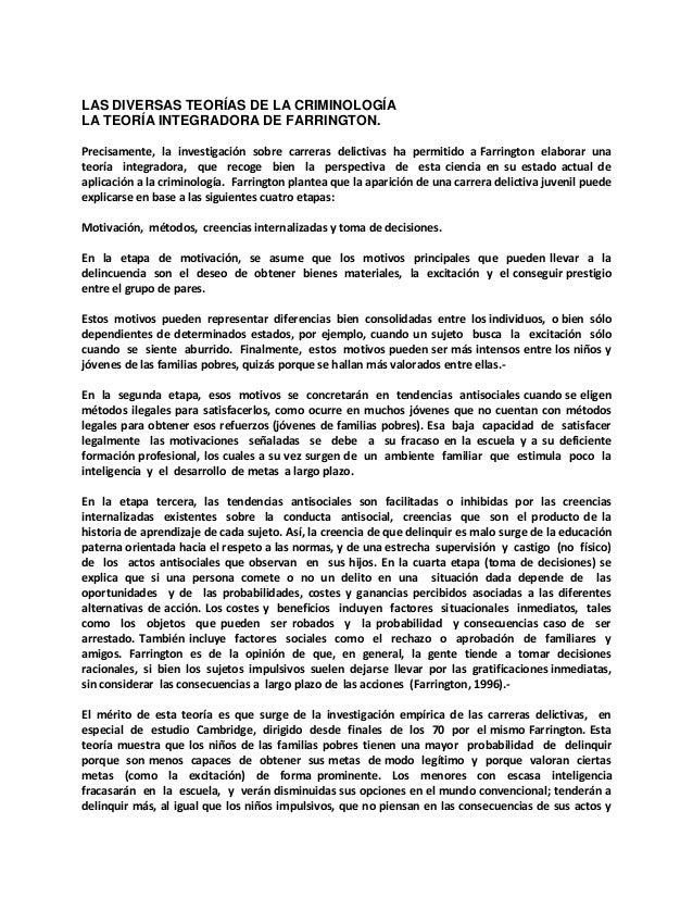 LAS DIVERSAS TEORÍAS DE LA CRIMINOLOGÍA  LA TEORÍA INTEGRADORA DE FARRINGTON.  Precisamente, la investigación sobre carrer...