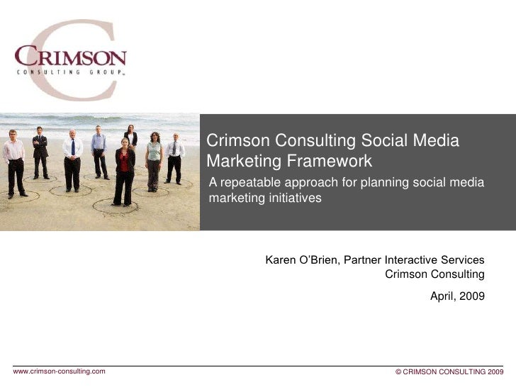 Crimson Consulting Social Media                              Marketing Framework                              AQuestions? ...