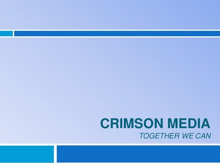 Crimson Media- An Insight