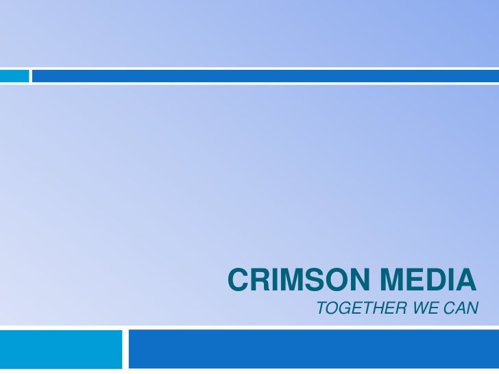 Crimson Media- An Insight