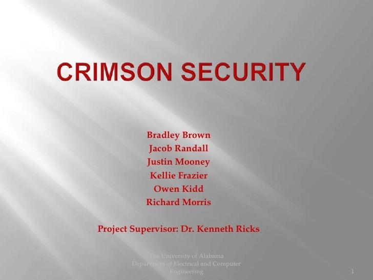 Crimson Security<br />Bradley Brown<br />Jacob Randall<br />Justin Mooney<br />Kellie Frazier<br />Owen Kidd<br />Richard ...