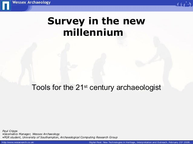 Survey in the new millennium: Tools for the 21st century archaeologist