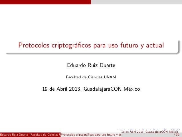 Protocolos criptográficos para uso futuro (y actual) [GuadalajaraCON 2013]