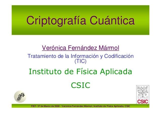 Criptografía Cuántica          Verónica Fernández MármolTratamiento de la Información y Codificación                    (T...