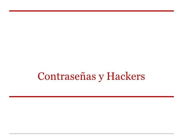 Contraseñas y Hackers