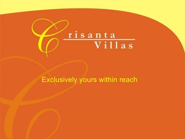 Exclusively yours within reach