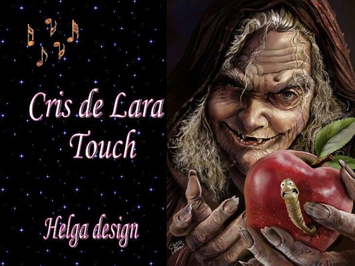 Cris de Lara Touch Helga design