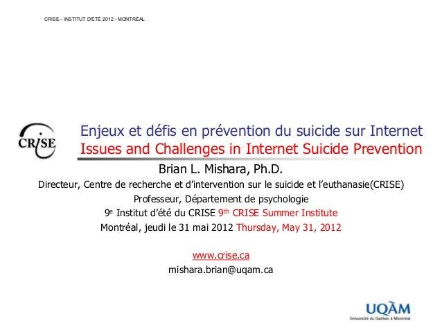 Enjeux et défis en prévention du suicide sur InternetIssues and Challenges in Internet Suicide PreventionBrian L. Mishara,...