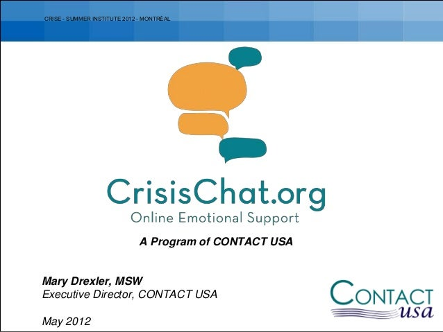 A Program of CONTACT USAMary Drexler, MSWExecutive Director, CONTACT USAMay 2012CRISE - SUMMER INSTITUTE 2012 - MONTRÉAL