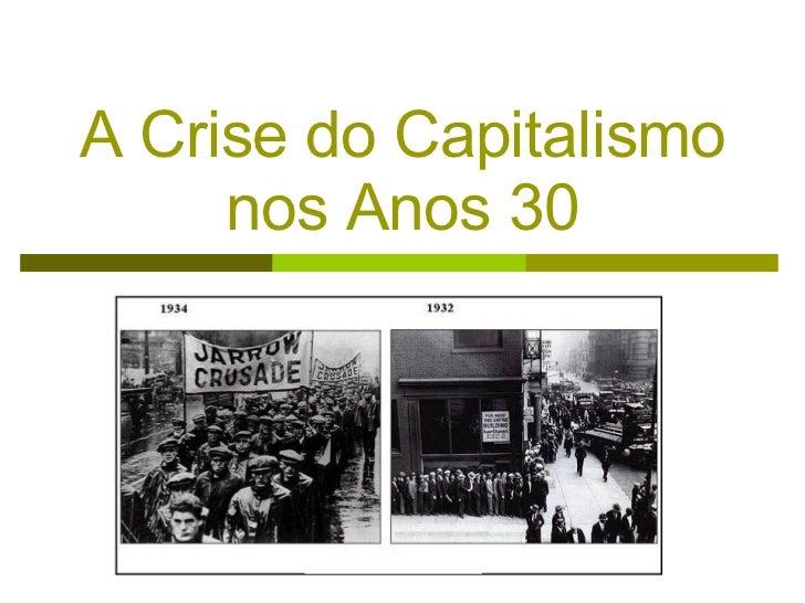 A Crise do Capitalismo nos Anos 30 . . .