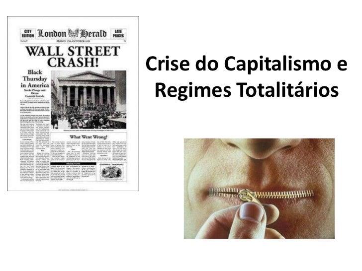 Crise do Capitalismo e Regimes Totalitários