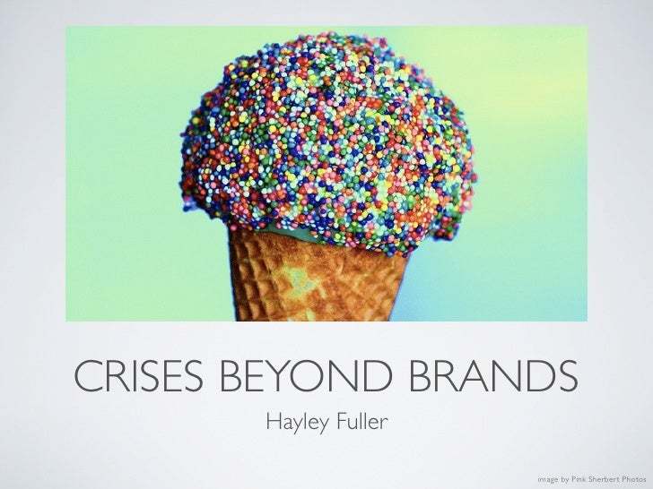 CRISES BEYOND BRANDS       Hayley Fuller                       image by Pink Sherbert Photos