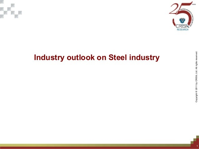 alDistributionhtsreserved. Industry outlook on Steel industry Only–NotForExternabyCRISILLtd.AllrighForInternalUseOCopyrigh...