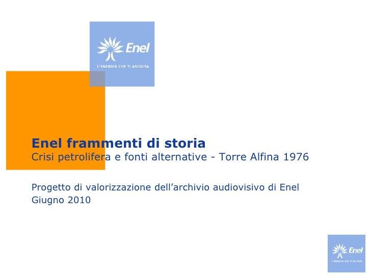 Crisi petrolifera e fonti alternative - Torre Alfina 1976 - Enel frammenti di storia
