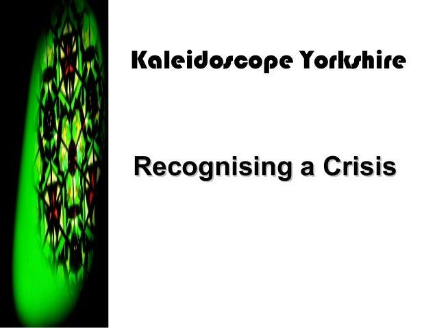 Recognising a Crisis