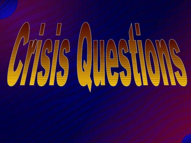 Crisis Questions