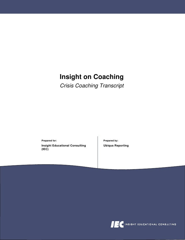 Insight on Coaching                 Crisis Coaching Transcript     Prepared for:                    Prepared by:  Insight ...