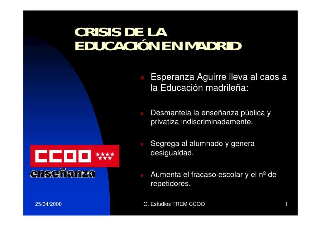 CRISIS DE LA              EDUCACIÓN EN MADRID                       Esperanza Aguirre lleva al caos a                     ...