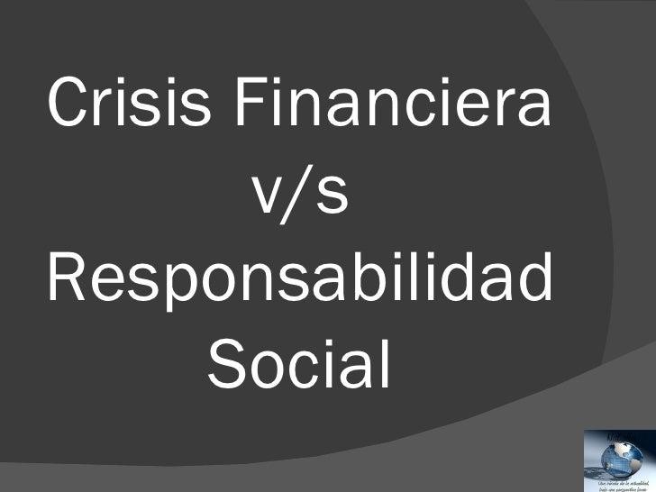 Crisis Financiera v/s Responsabilidad Social